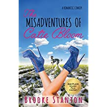 The Misadventures of Catie Bloom: a romantic comedy (Bloom Sisters Book 1) (English Edition)