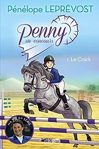 Penny en concours, tome 1 : Le crack par Pénélope Leprévost