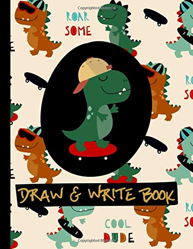 Draw & Write Book: Blank Lined Dinosaur Skateboard Notebook for Boys 10 Year Old Birthday: Dinosaurs and Skateboards Frame Writing Pages