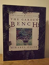 The Garden Bench (Library of Garden Detail) by Mirabel Osler (1992-01-03)