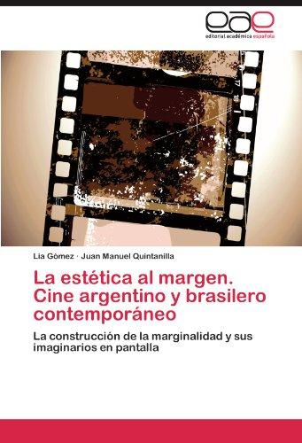 La estética al margen. Cine argentino y brasilero contemporáneo por Gómez Lía