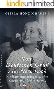 Vom Deutschen Gruß zum New Look - Kindheitserinnerungen aus der Kriegs- und Nachkriegszeit (Kindle Single)