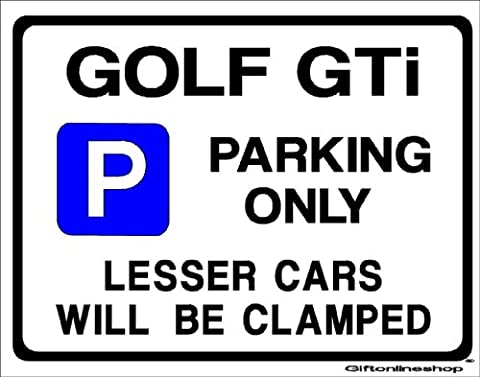 Golf GTi Car Parking Sign - Gift for vw volkswagen mk 1 2 3 4 models - Extra Large Size 205 x 270mm by Custom Made (Made in UK) (All fixing