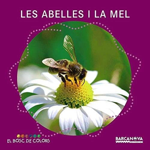 Les abelles i la mel (Llibres Infantils I Juvenils - El Bosc De Colors) por Estel Baldó