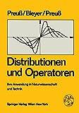 Distributionen und Operatoren: Ihre Anwendung in Naturwissenschaft und Technik - W. Preuss, A. Bleyer, H. Preuss