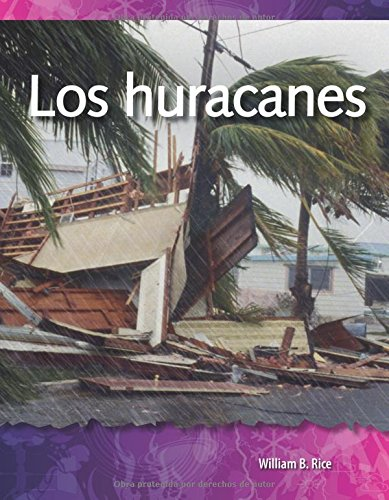 Los Huracanes (Hurricanes) (Spanish Version) (Las Fuerzas En La Naturaleza (Forces in Nature)) (Science Readers: a Closer Look)