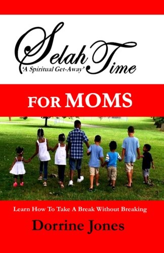 Selah Time  A Spiritual Get-Away  For MOMS
