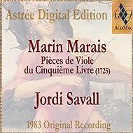 Marin Marais: Pièces De Viole Du Cinquième Livre