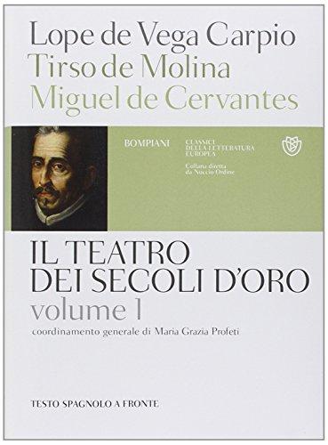 Il teatro dei secoli d'oro. Testo spagnolo a fronte: 1