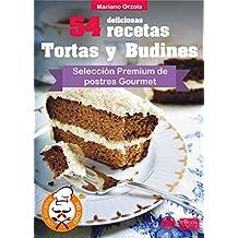54 DELICIOSAS RECETAS - TORTAS Y BUDINES: Selección Premium de postres Gourmet (Colección Los Elegidos del Chef nº 16)