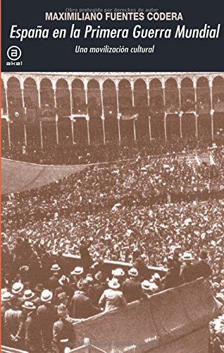 España en la Primera Guerra Mundial. Una movilización cultural (Universitaria) por Maximiliano Fuentes Codera
