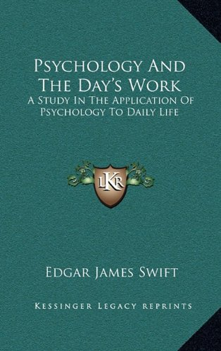 Psychology and the Day's Work: A Study in the Application of Psychology to Daily Life