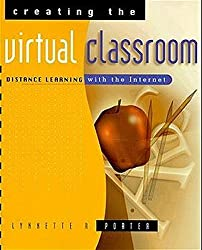 Creating the Virtual Classroom: Distance Learning with the Internet (Wiley Series in Healthcare and) by Lynnette R. Porter (2002-01-15)