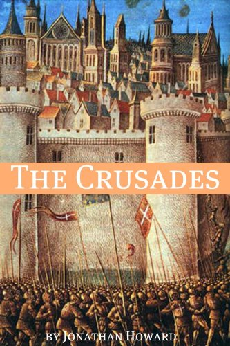 The crusades a history of one of the most epic military campaigns the crusades a history of one of the most epic military campaigns of all time fandeluxe Gallery