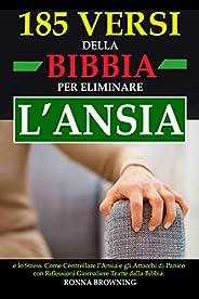 185 Versi della Bibbia per Eliminare l'Ansia e lo Stress: Come Controllare l'Ansia e gli Attacchi di Panico co