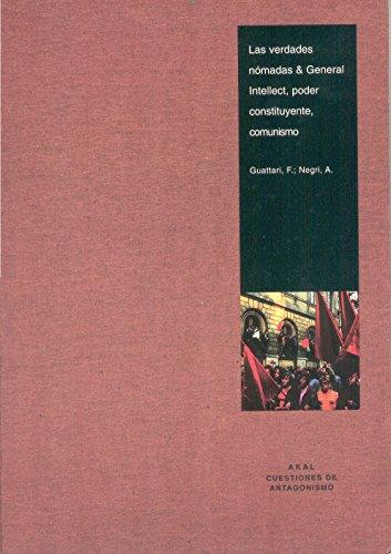 Las verdades nómadas & General Intellect, poder constituyente, comunismo (Cuestiones de antagonismo)