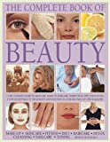The Complete Book of Beauty: The Ultimate Guide to Skincare, Make-Up, Haircare, Hairstyling, Diet and Fitness