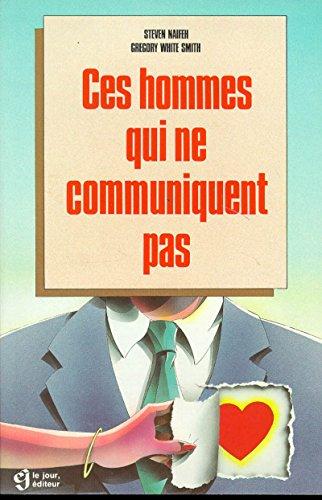 CES HOMMES QUI NE COMMUNIQUENT PAS par Collectif