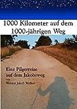 1000 Kilometer auf dem 1000-jährigen Weg - Buch und DVD - Jakobsweg in Spanien - Eine Pilgerreise auf dem Jakobsweg
