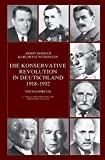 Die Konservative Revolution in Deutschland 1918-1932: Ein Handbuch - Armin Mohler, Karlheinz Weissmann