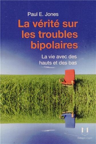 La vie avec des hauts et des bas : La vérité sur les troubles bipolaires