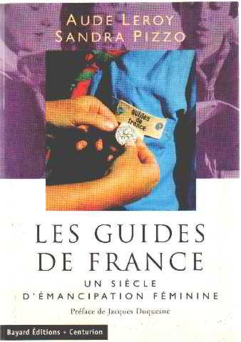 LES GUIDES DE FRANCE. Un siècle d'émancipation féminine