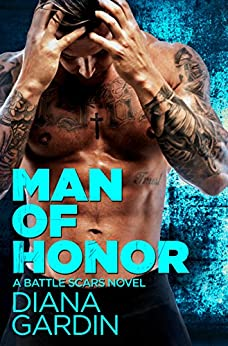 Man of Honor (Battle Scars Book 3) by [Gardin, Diana]