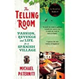 [(The Telling Room: Passion, Revenge and Life in a Spanish Village)] [Author: Michael Paterniti] published on (May, 2014)
