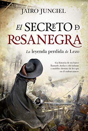 El secreto de Rosanegra: La leyenda perdida de Lezo (Novela ...