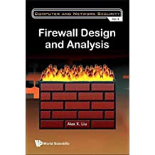 [(Firewall Design and Analysis)] [By (author) Alex X. Liu] published on (January, 2011)
