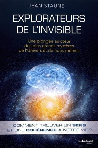 Explorateurs de l'invisible : Une plongée au coeur des plus grands mystères de l'univers et de nous-mêmes