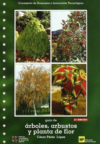 Guíadeárboles,arbustosyplantadeflor.3ªed por Cesar Perez Lopez