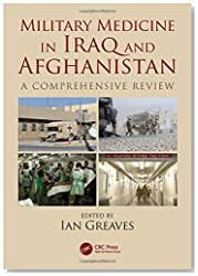 Military Medicine in Iraq and Afghanistan: A Comprehensive Review
