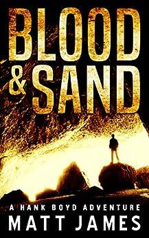 Blood and Sand (The Hank Boyd Adventures Book 1) (English Edition) par [James, Matt]