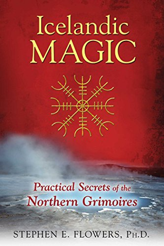 Icelandic Magic: Practical Secrets of the Northern Grimoires por Stephen E. Flowers