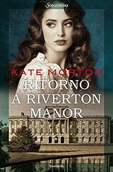 Ritorno a Riverton Manor (Tascabili romanzi) von [Morton, Kate]