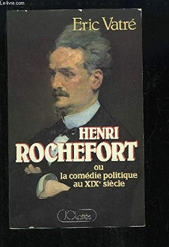 Henri Rochefort ou la comdie politique au 19e