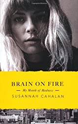 Brain On Fire: My Month of Madness by Susannah Cahalan (2012-11-13)