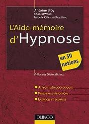 L'Aide-mémoire d'hypnose - en 50 notions