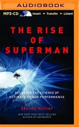The Rise of Superman: Decoding the Science of Ultimate Human Performance by Steven Kotler (2015-10-20)