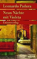 Neun Nächte mit Violeta: Erzählungen (Unionsverlag Taschenbücher)