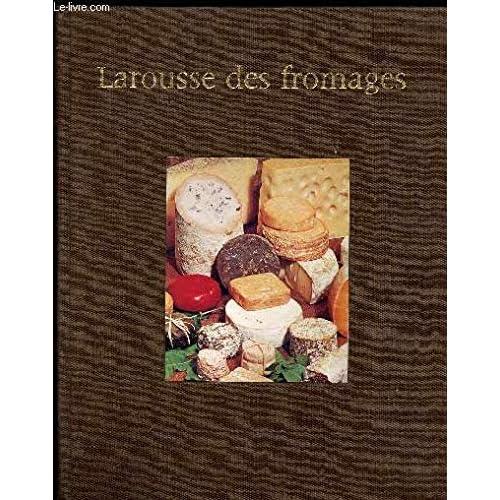 Larousse des fromages