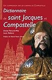 Dictionnaire de saint Jacques et Compostelle (French Edition)