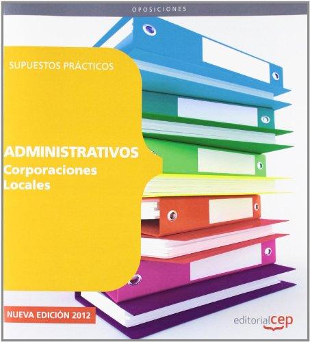 Administrativos de Corporaciones Locales. Supuestos Prácticos (Corporaciones Locales (est)