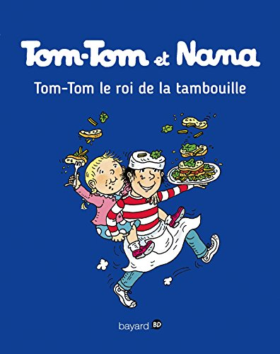 Tom-Tom et Nana, Tome 03: Tom-Tom, le roi de la tambouille par Jacqueline Cohen