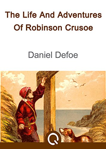 The Life And Adventures Of Robinson Crusoe: FREE The Swiss Family Robinson By Johann David