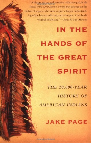 In the Hands of the Great Spirit: The 20,000-Year History of American Indians por Jake Page
