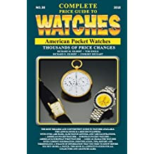 The Complete Price Guide to Watches: American Pocket Watches (English Edition)