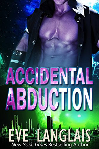 Accidental Abduction (Alien Abduction Book 1) (English Edition)