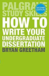 How to Write Your Undergraduate Dissertation (Palgrave Study Skills)